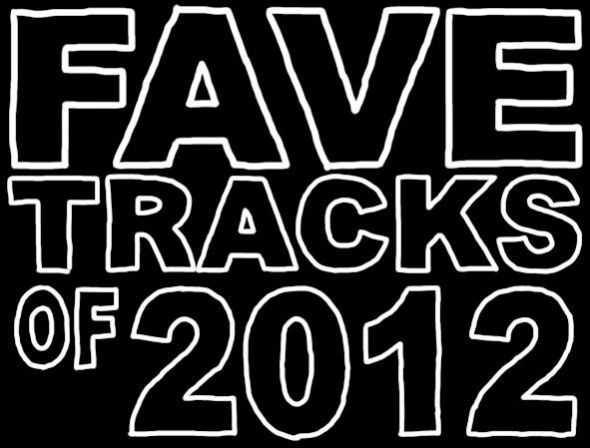 fave tracks of 2012